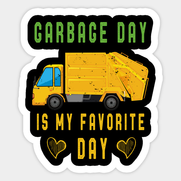 Trash Collector T-Shirt Sanitation Worker Gift Garbage Day is my favorite  day