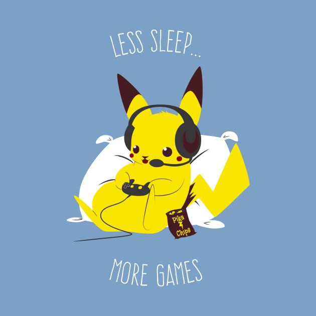 Less Sleep, More Games