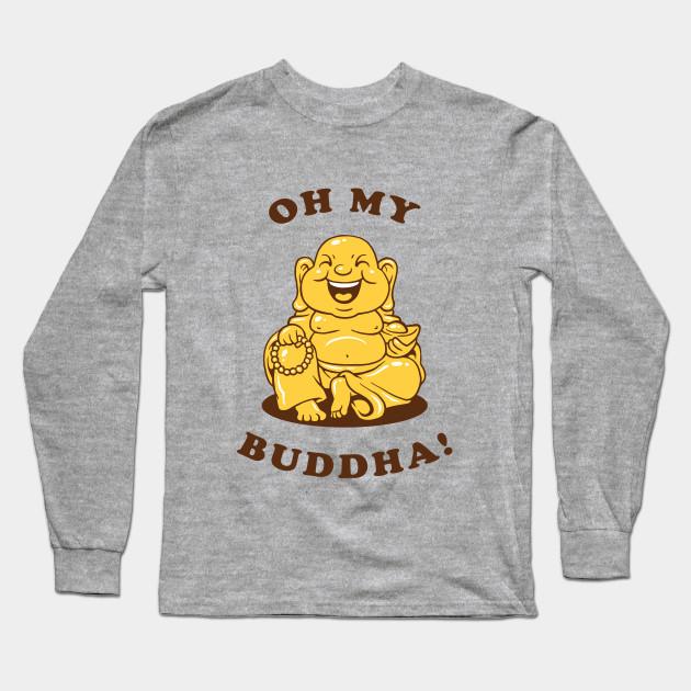 d88cc9f9a Oh My Buddha - Omg - Long Sleeve T-Shirt | TeePublic