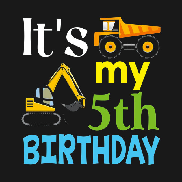 Kids Its My 5th Fifth Birthday 5 Year Old Truck T Shirt Hhh