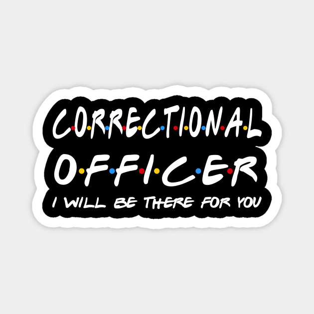 Correctional Officer Gifts - I'll be