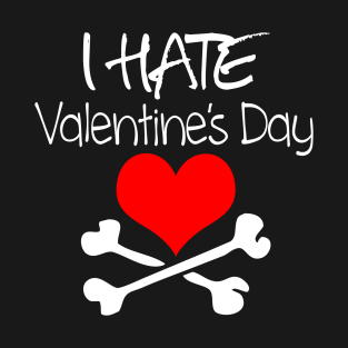 Hate Valentines Day T Shirts Teepublic