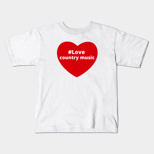 I Love Heart Country Music Kids T-Shirt