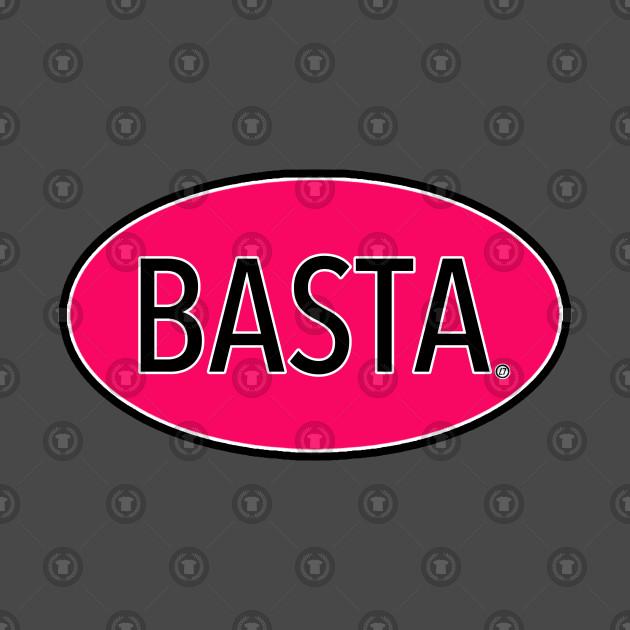Basta - Hot Pink Feminists Rule Edition