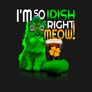 0d5abc6f2f Im So Irish Right Meow T-Shirts | TeePublic