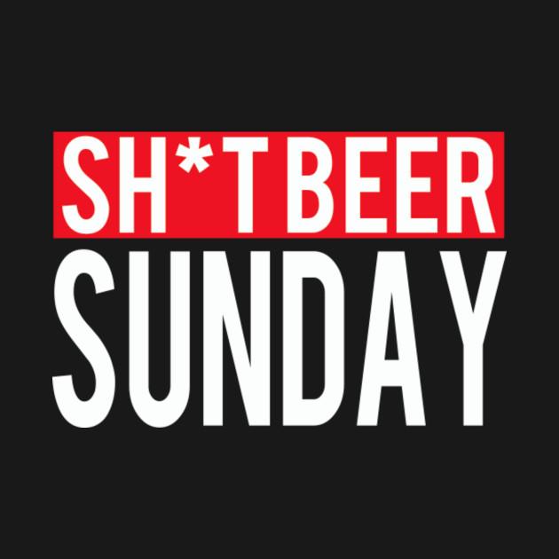 Sh*t Beer Sunday
