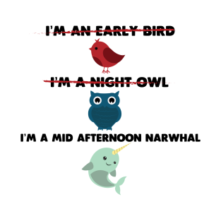 I'm a Mid Afternoon Narwhal t-shirts