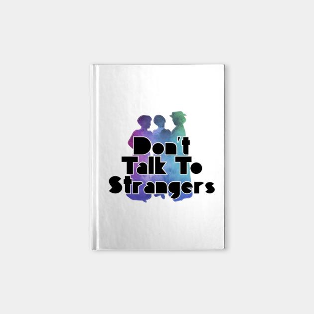 Don't Talk To Strangers