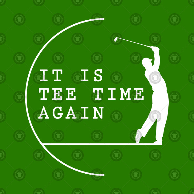 It is TEE TIME again - Gold design
