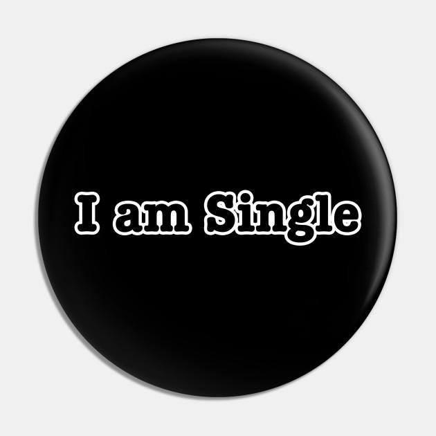 Single pics am i Being Single