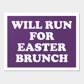 Easter gifts posters and arts teepublic will run for easter brunch wall art negle Choice Image