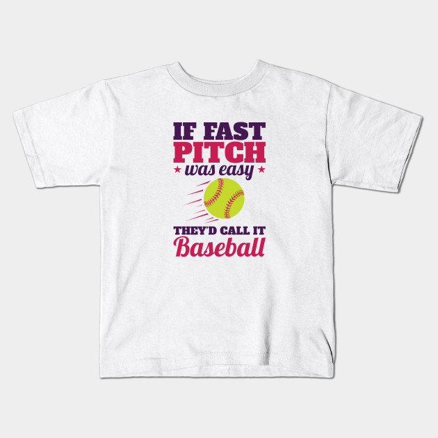 bb1cce57 Softball Quote Funny - If Fastpitch Was Easy - Softball - Kids T ...