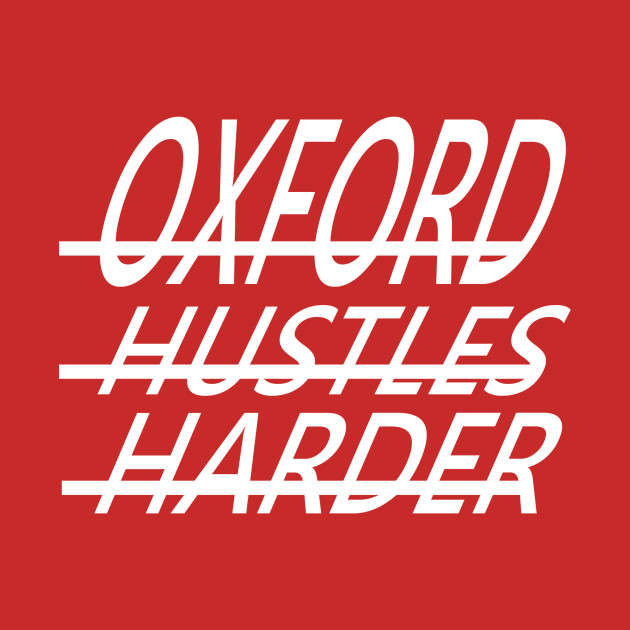 Hustles Harder Oxford