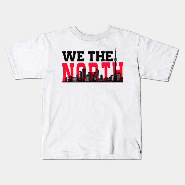 We The North Toronto Basketball Fan T Shirt