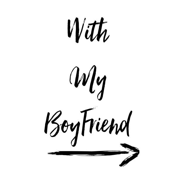 With my boyfriend.
