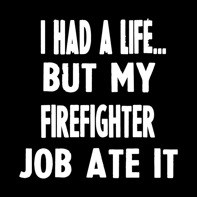 ... Funny Gifts For Firefighters