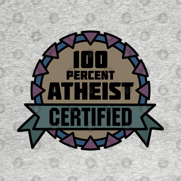 Certified Atheist
