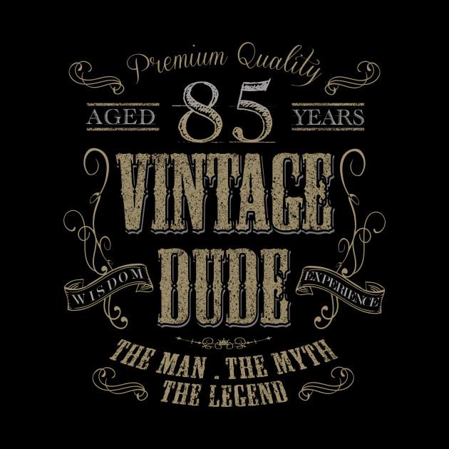 85th Birthday Vintage Dude The Man Myth Legend Gift Idea