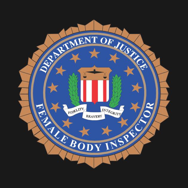 f84d32e3 F.B.I. Female Body Inspector F.B.I. Female Body Inspector