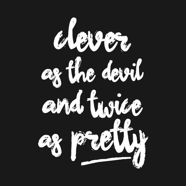 465bb129 Clever and Pretty - Devil - T-Shirt | TeePublic