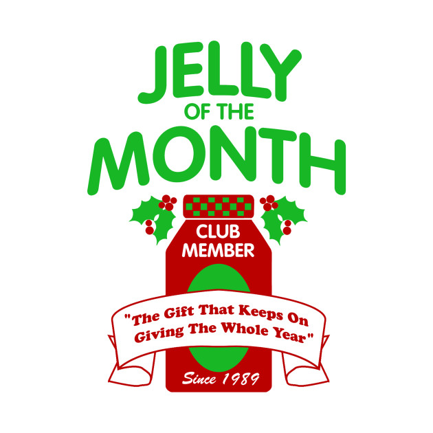 Jelly of the Month club - Christmas Vacation - T-Shirt   TeePublic