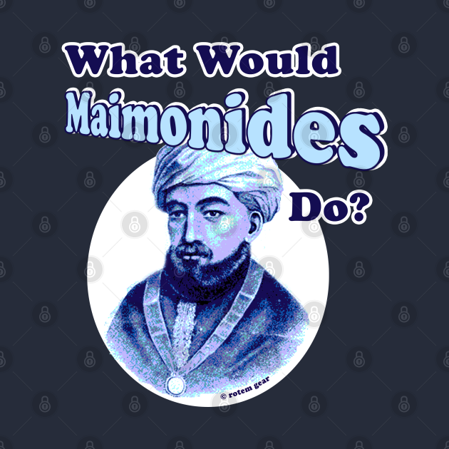 What Would Maimonides Do?