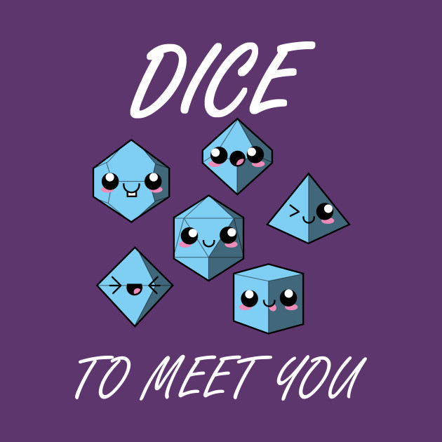 Dice To Meet You (Blue)