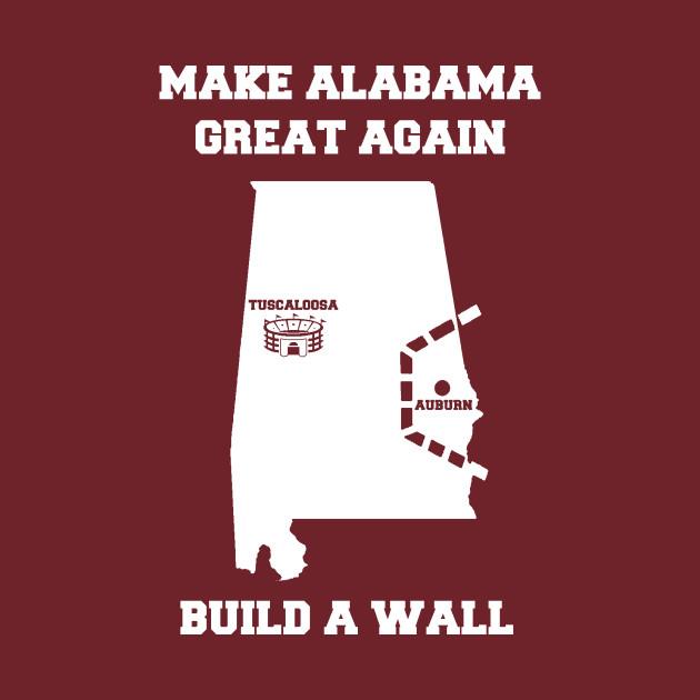 d293d59c35 MAKE ALABAMA GREAT AGAIN - Funny Alabama - T-Shirt   TeePublic