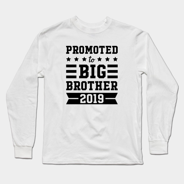 Going to Be A Big Brother 2019 Women Sweatshirt tee