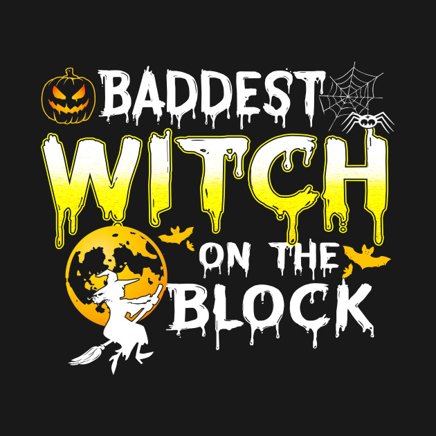 40535f0459f2 Womens Baddest Witch On The Block Halloween Gifts - Halloween By ...