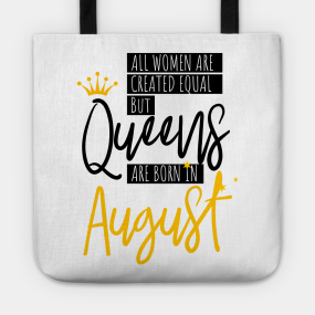 Birthday August Quotes Totes | TeePublic