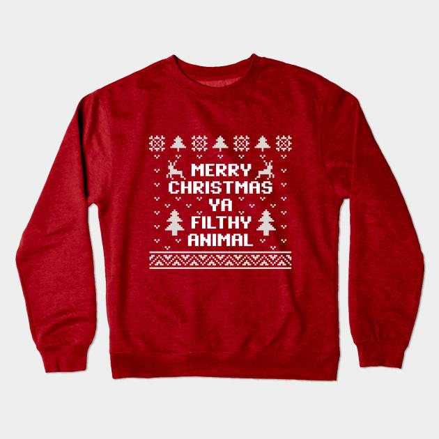 3290f327e Merry Christmas Ya Filthy Animal Christmas Sweater Crewneck Sweatshirt