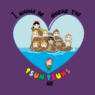 I Wanna be Where the Tsum Tsums are!