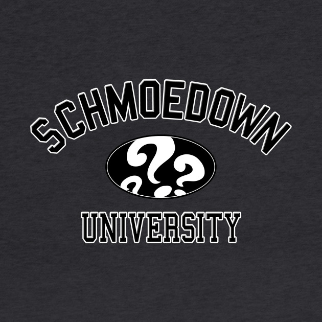 SCHMOEDOWN UNIVERSITY DESIGN