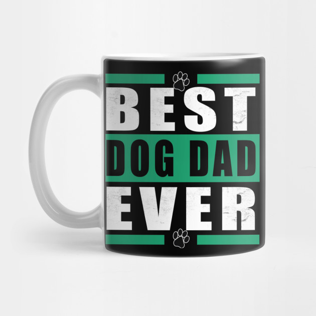 Best Dog Dad Ever Father's Day Mug