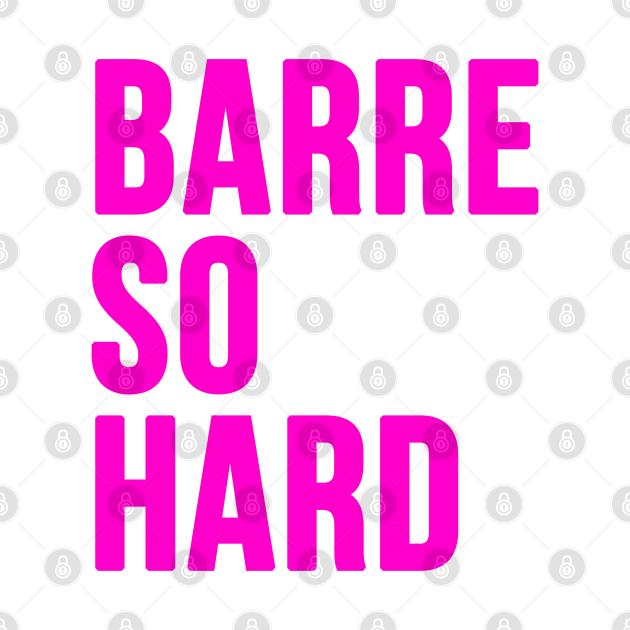 Barre So Hard