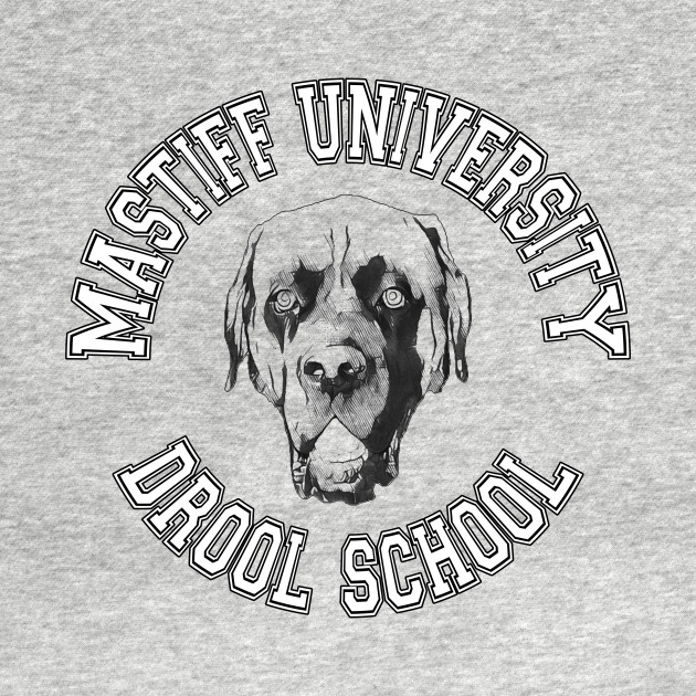 Mastiff University Drool School Humorous Dog Breed T-Shirt