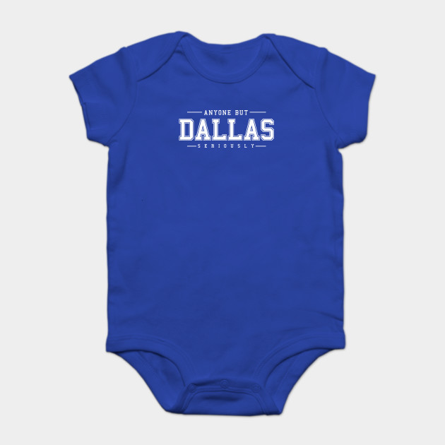 Anyone But Dallas - Cowboys Suck - Onesie  1c14d2844