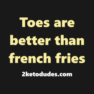 Toes are better than french fries