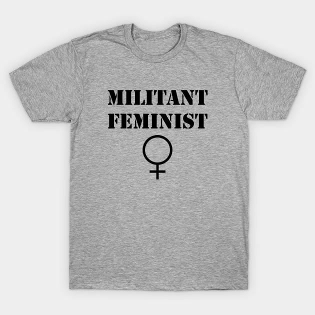 nouveau concept 9a6b9 d44cc Militant Feminist