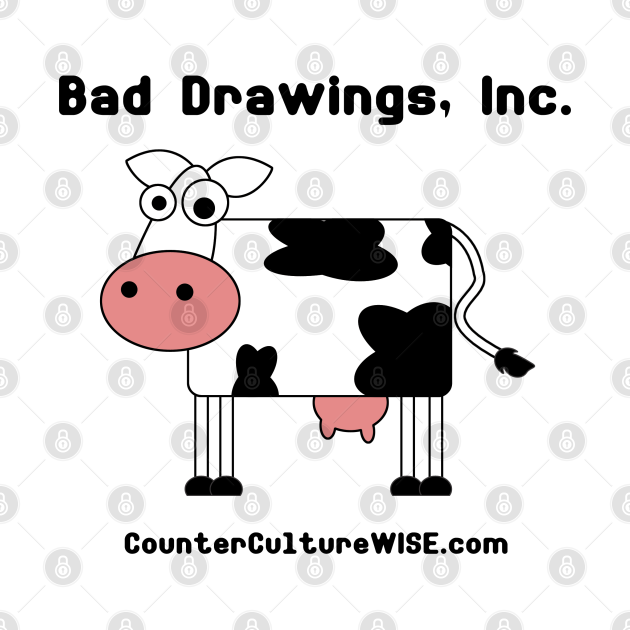 """Bad Drawings, Inc. """"The Cow"""""""