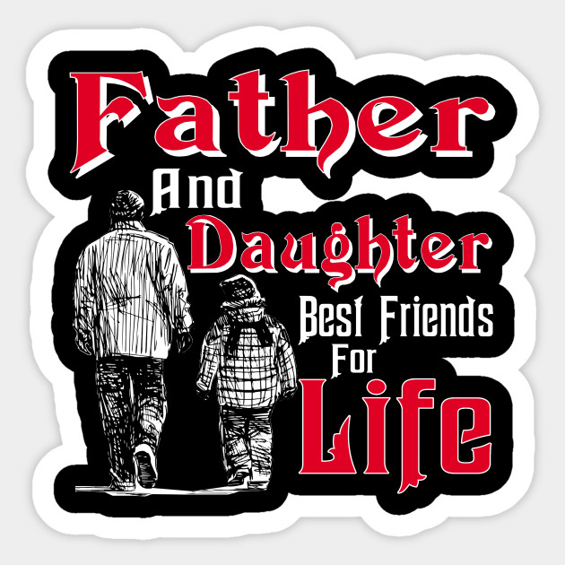 Gift Papa Dad Father And Daughter Best Friend For Life Sticker