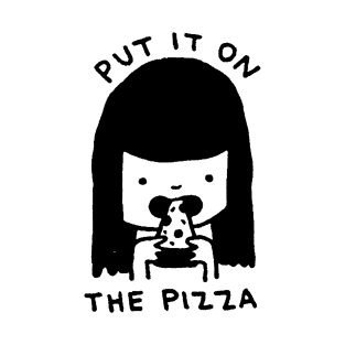 Put It On the Pizza t-shirts