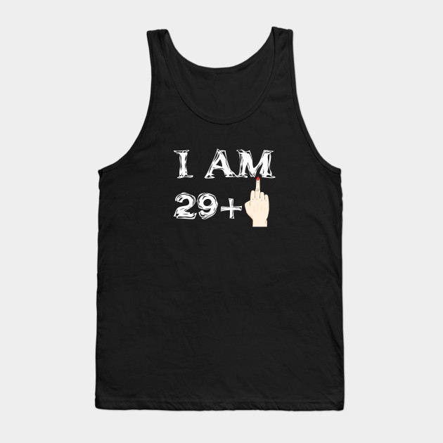 I Am 29 1 30 Years Old Birthday Tank Top