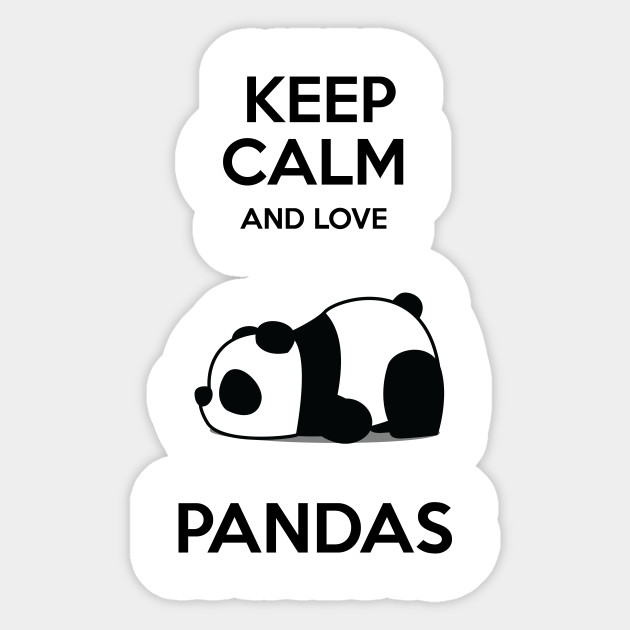 Keep Calm and Love Panda Quotes