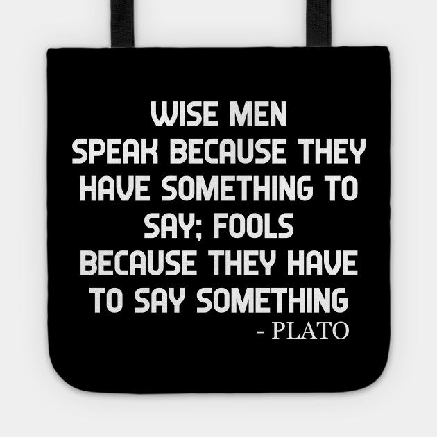 Plato Quote Wise Men And Fools Philosphical Quotes