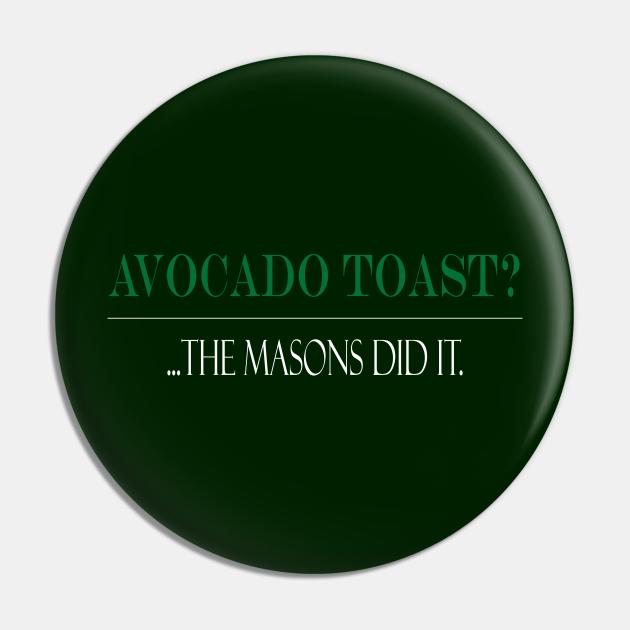 Avocado toast?... Masons did it.