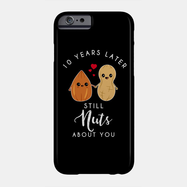 989a200c07 10th anniversary still nuts about you - Funny Couple Phone Case