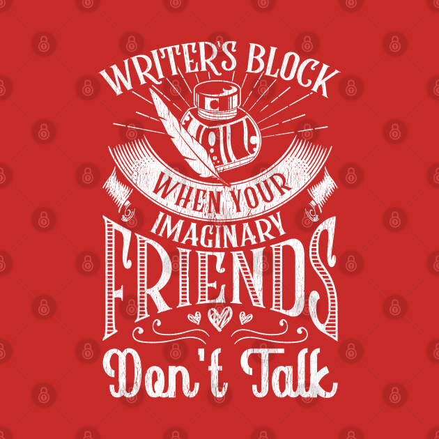 Writer's Block When Your Imaginary Friends Don't Talk