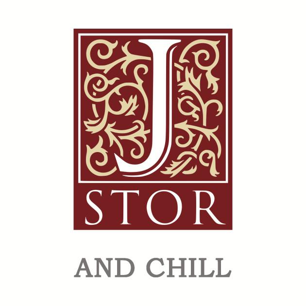 Jstor & Chill